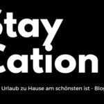Staycation: warum Urlaub zu Hause am schönsten ist